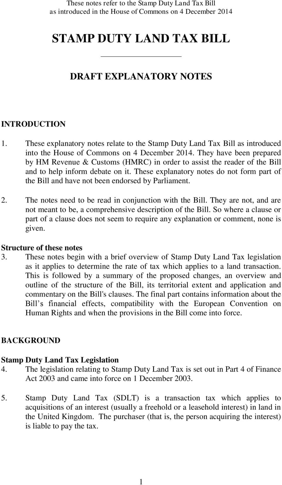 These explanatory notes do not form part of the Bill and have not been endorsed by Parliament. 2. The notes need to be read in conjunction with the Bill.