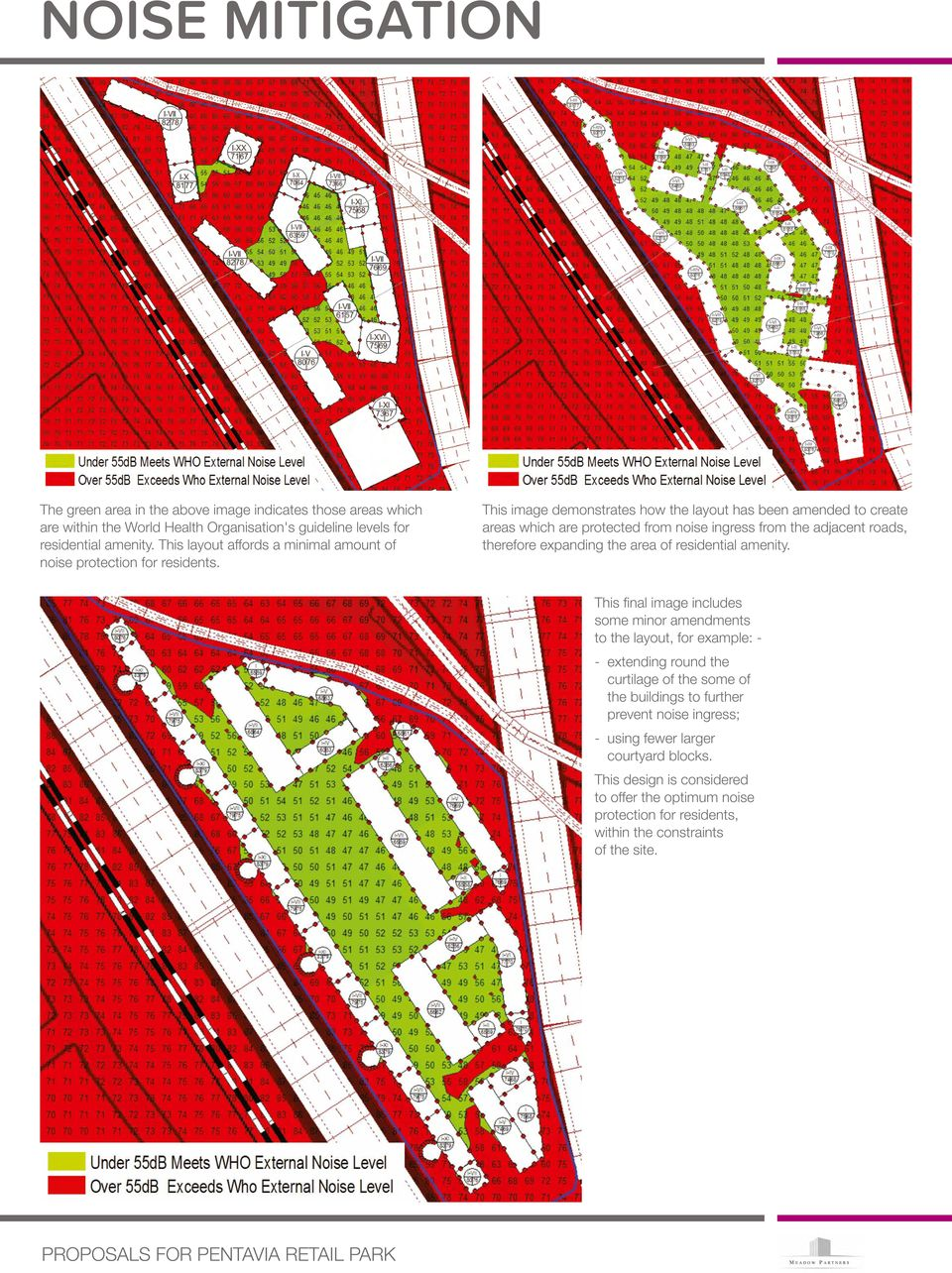 This image demonstrates how the layout has been amended to create areas which are protected from noise ingress from the adjacent roads, therefore expanding the area of residential amenity.