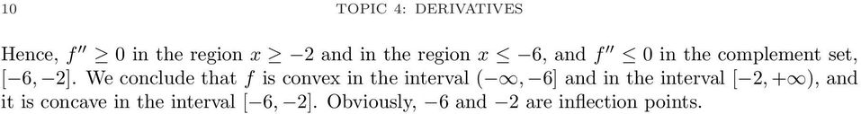 We conclude that f is convex in the interval (, 6] and in the interval