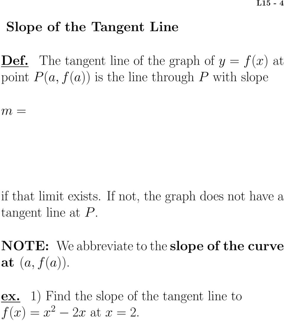 with slope m = if that limit exists.