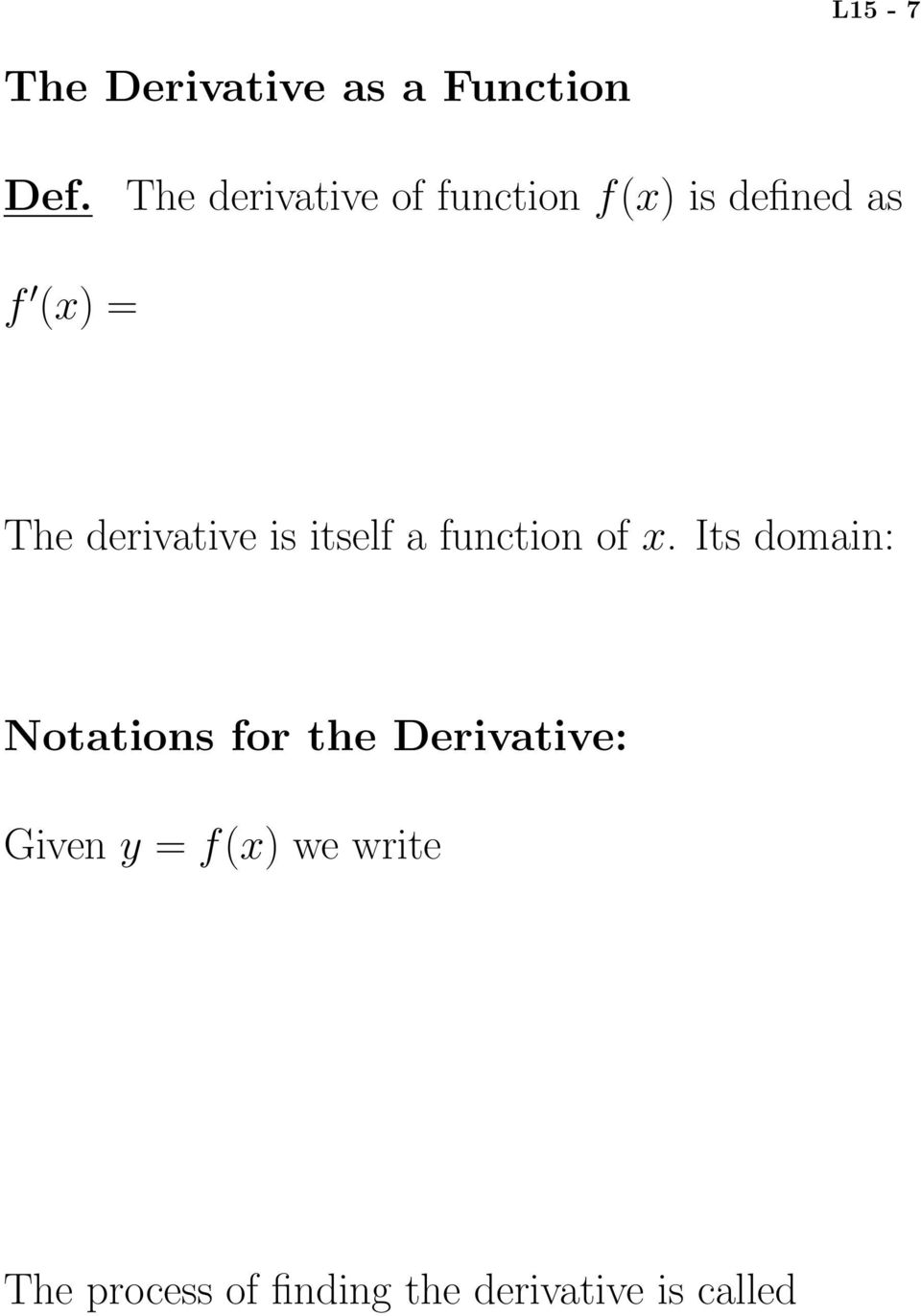 derivative is itself a function of x.