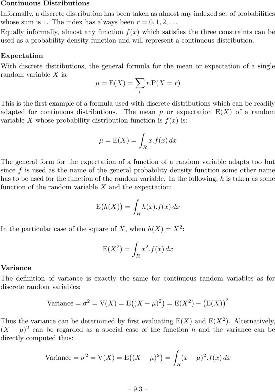 Epecttion With discrete distributions, the generl formul for the men or epecttion of single rndom vrible is: µ E() r.