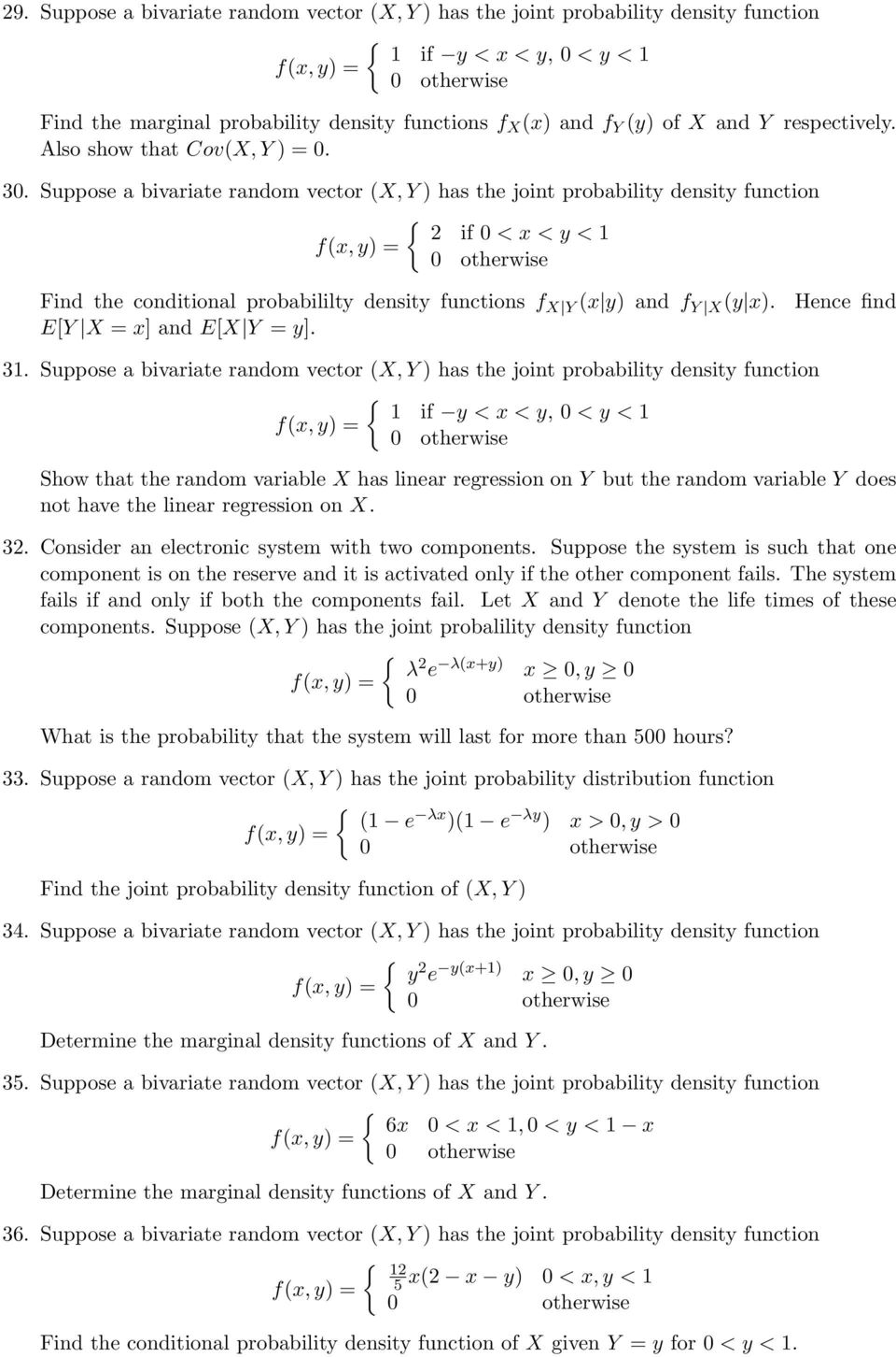 Suppose a bivariate random vector (X, Y ) has the joint probability density function if 0 < x < y < Find the conditional probabililty density functions f X Y (x y) and f Y X (y x).