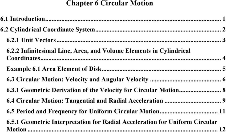 .. 8 6.4 Circular Motion: Tangential and Radial Acceleration... 9 6.5