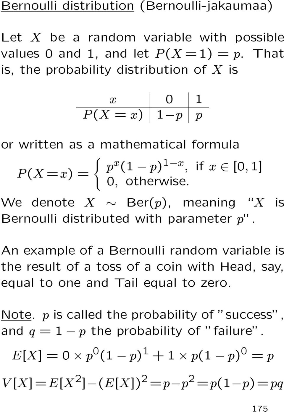 "We denote X Ber(p), meaning \X is Bernoulli distributed with parameter p""."