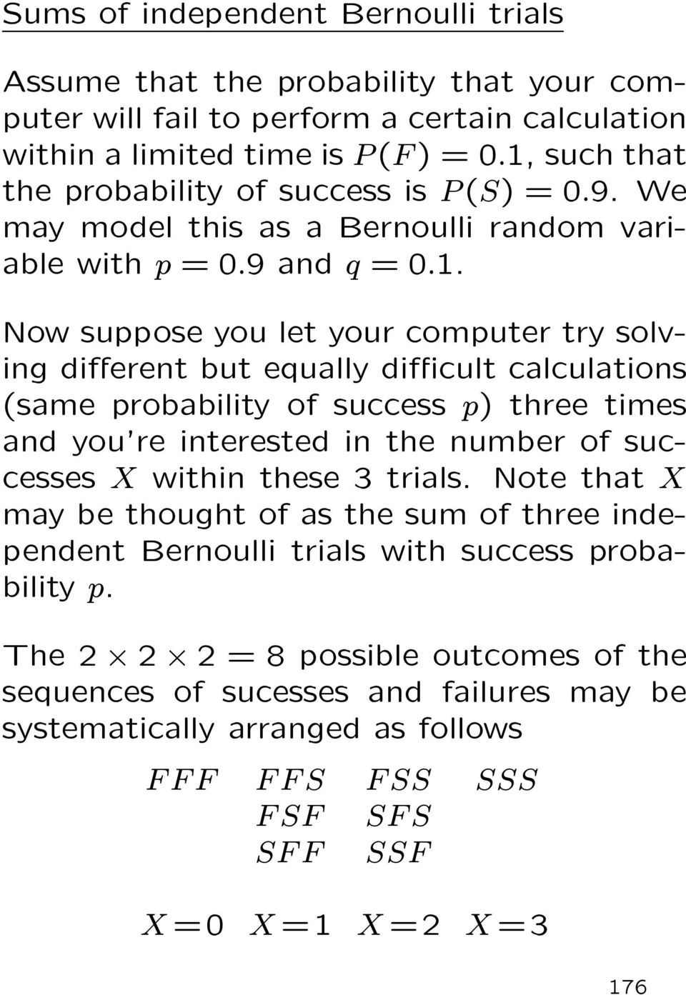 equally di±cult calculations (same probability of success p) three times and you're interested in the number of successes X within these 3 trials.