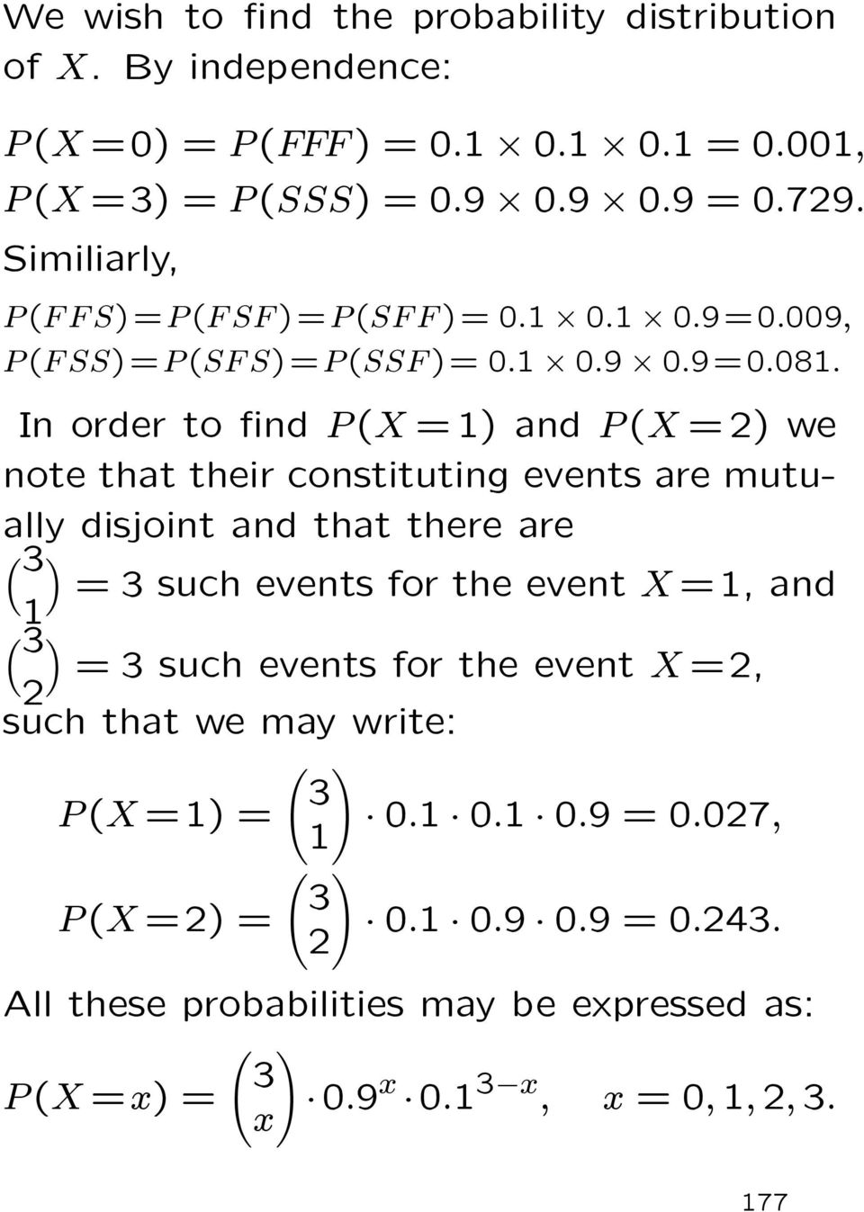 In order to nd P (X =1) and P (X =2) we note that their constituting events are mutually disjoint and that there are 3 = 3 such events for the event X =1, and