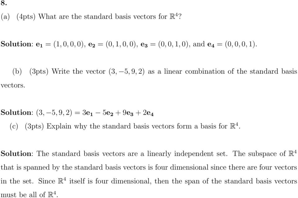 standard basis vectors form a basis for R 4. Solution: The standard basis vectors are a linearly independent set.