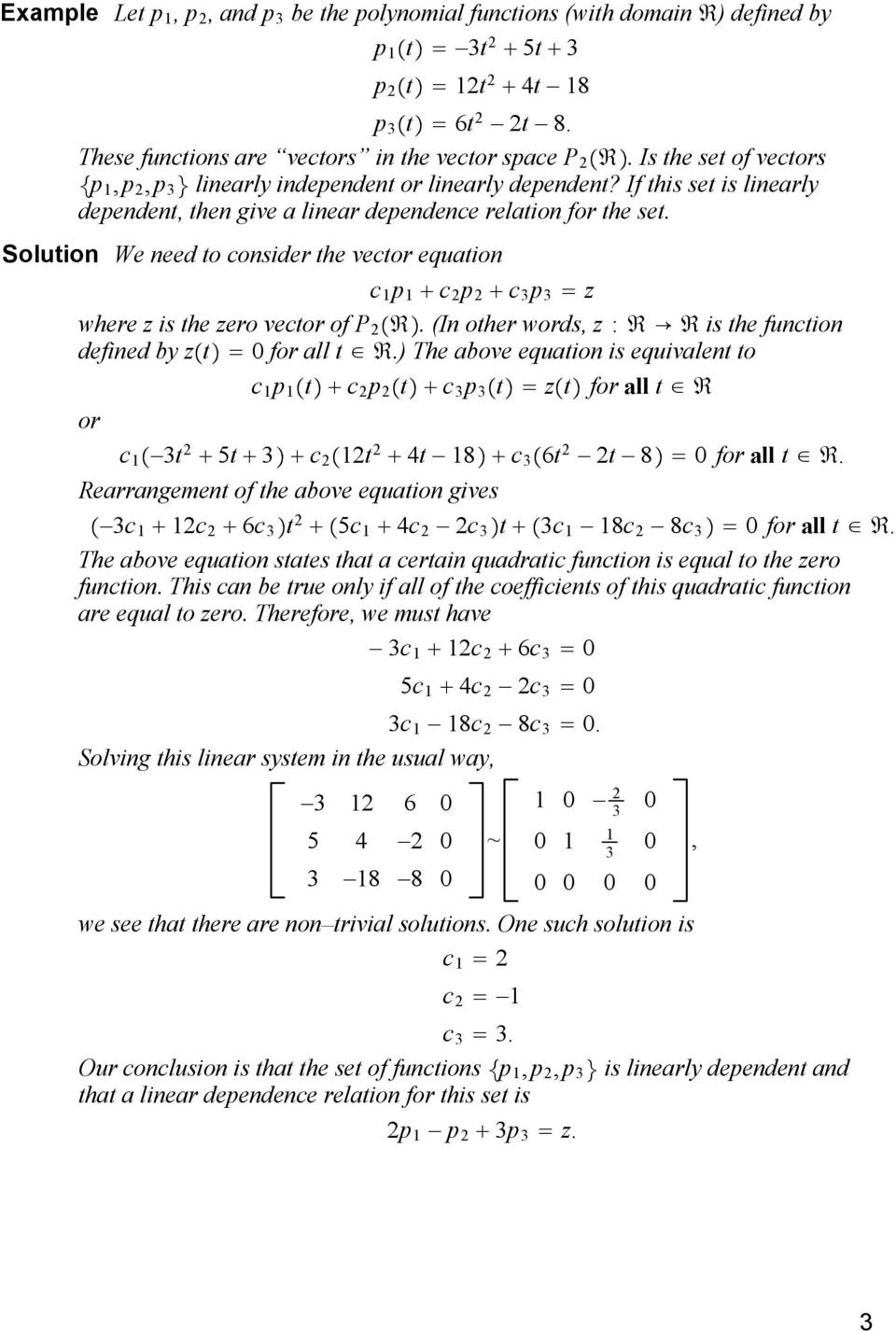 Solution We need to consider the vector equation c p c 2 p 2 c 3 p 3 z where z is the zero vector of P 2. (In other words, z : is the function defined by z t for all t.