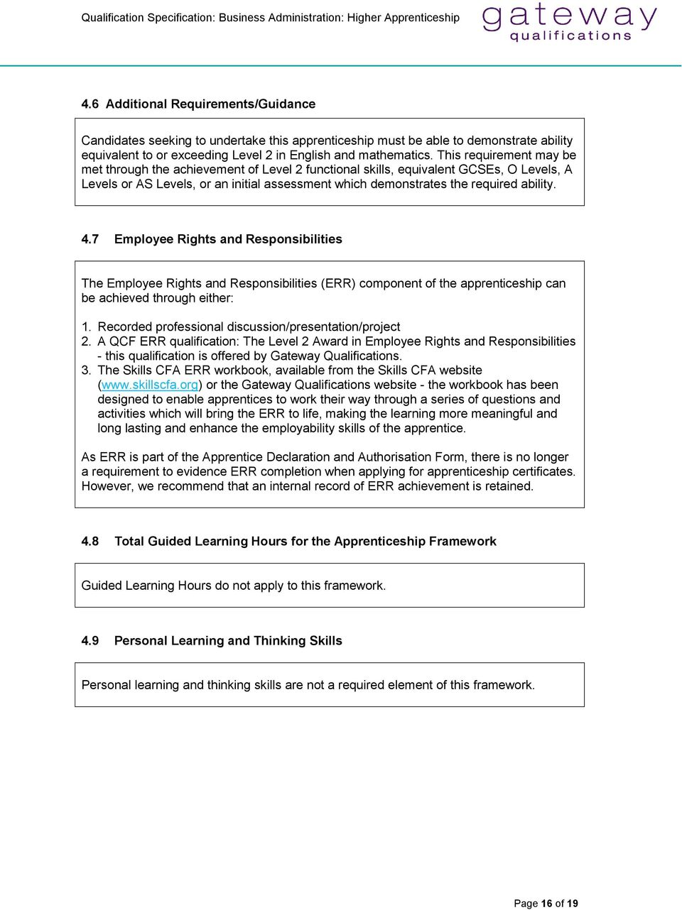 4.7 Employee Rights and Responsibilities The Employee Rights and Responsibilities (ERR) component of the apprenticeship can be achieved through either: 1.