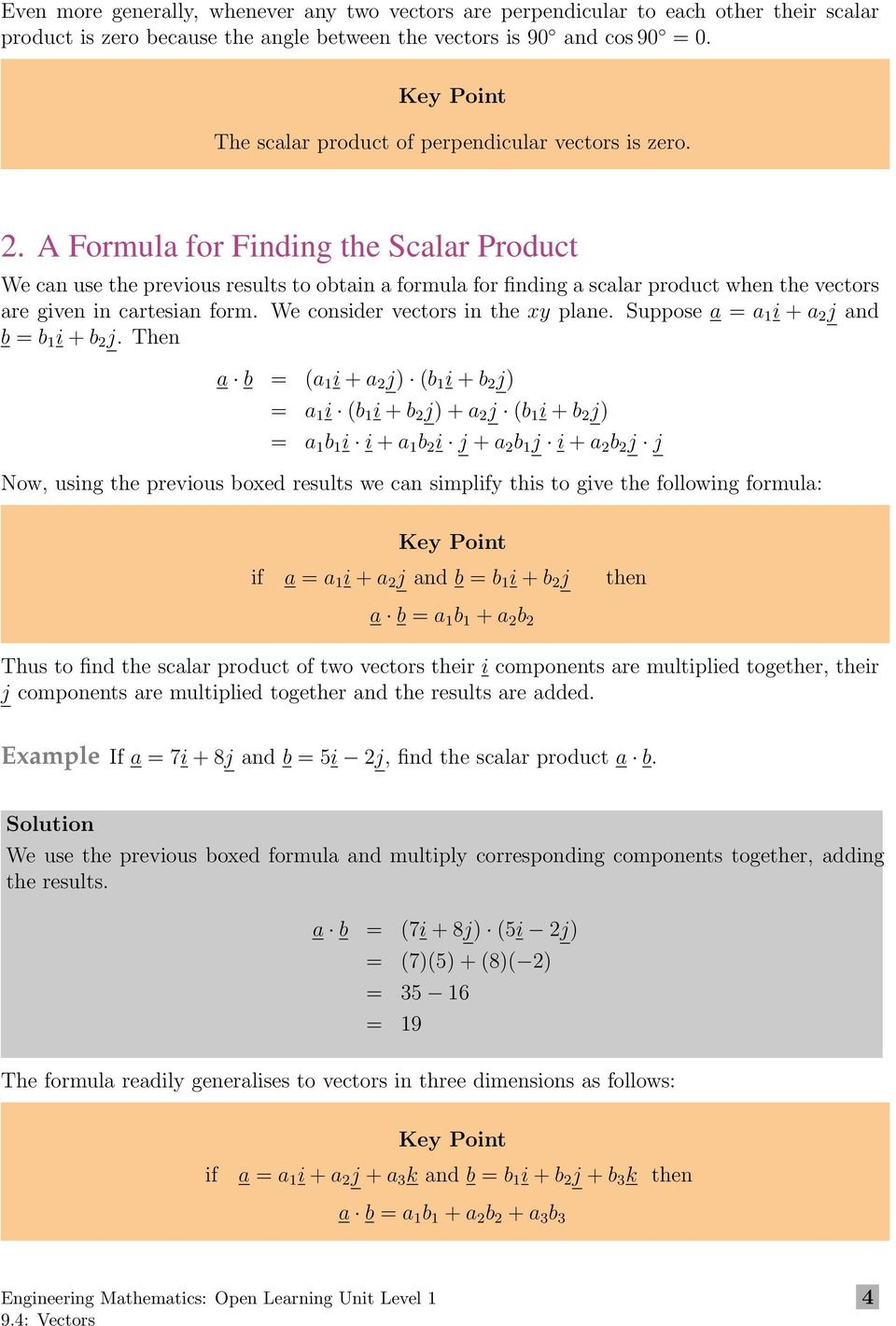 A Formula for Finding the Scalar Product We can use the previous results to obtain a formula for finding a scalar product when the vectors are given in cartesian form.