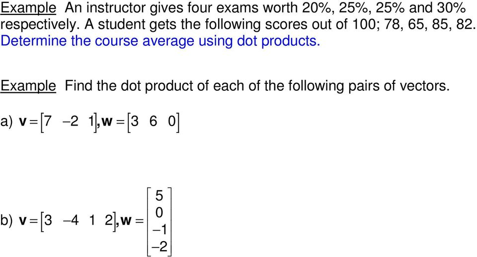 Determine the course average using dot products.