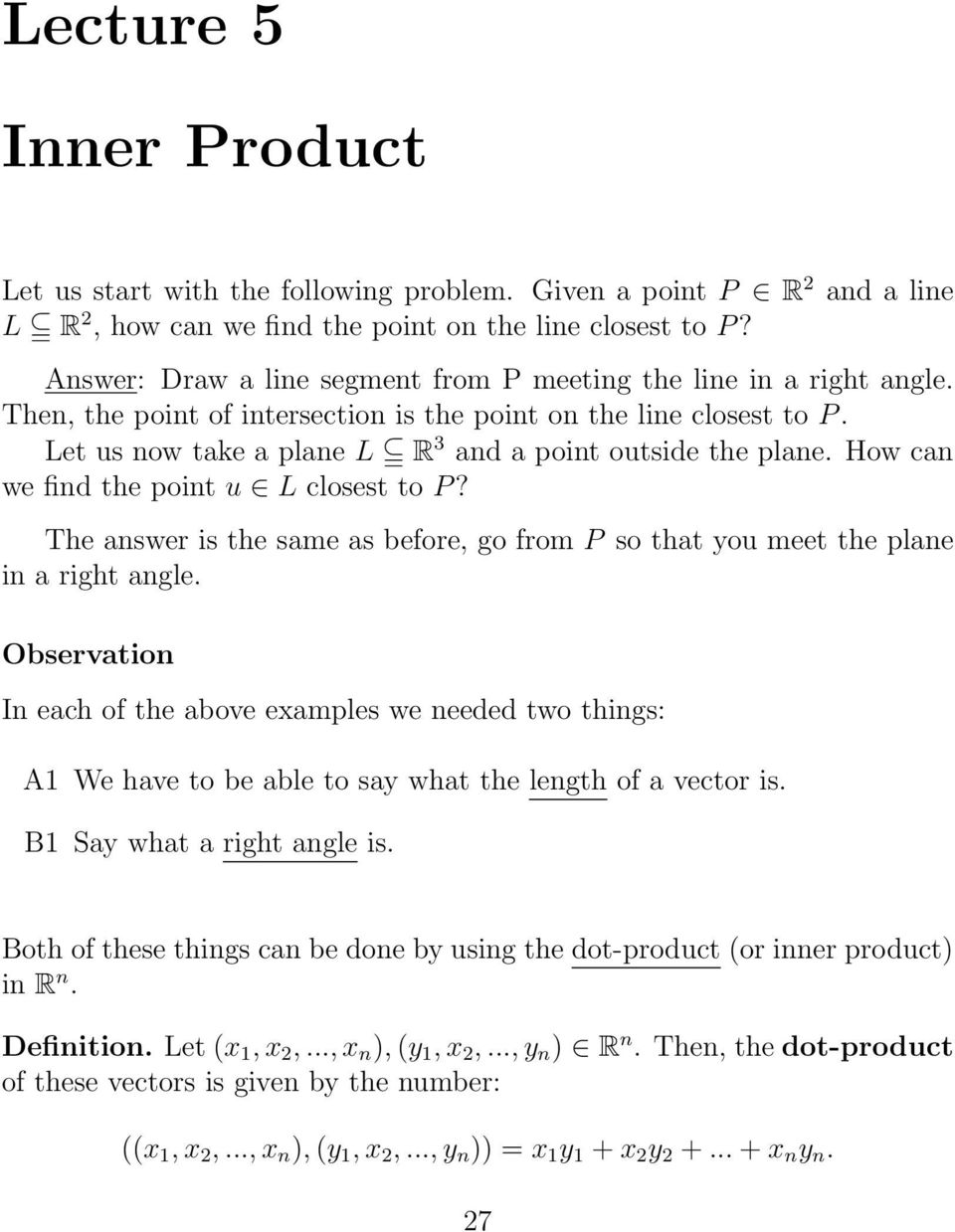 How cn we find the point u L closest to P? The nswer is the sme s before, go from P so tht you meet the plne in right ngle.