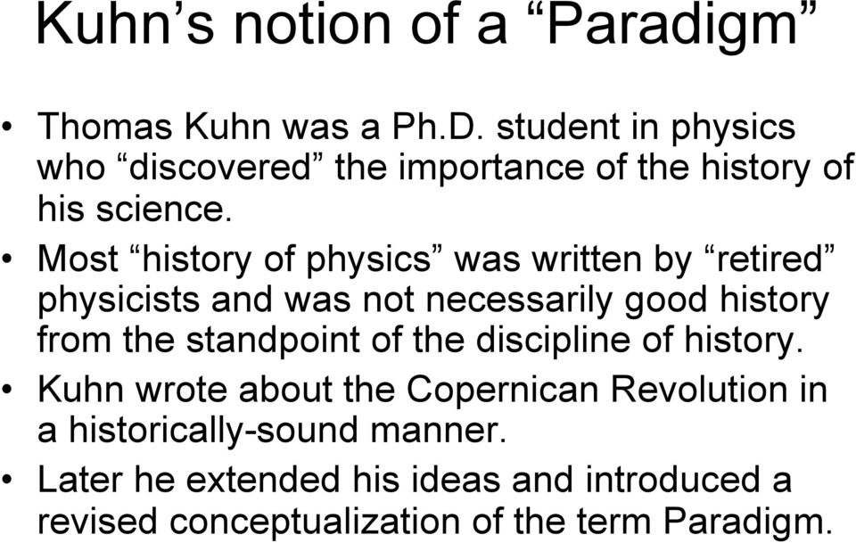Most history of physics was written by retired physicists and was not necessarily good history from the