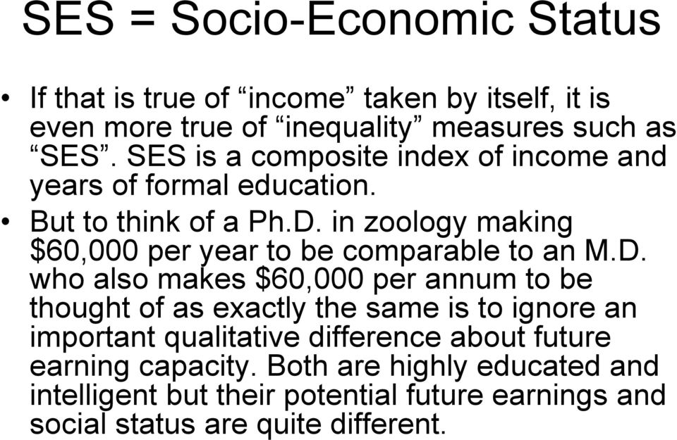 in zoology making $60,000 per year to be comparable to an M.D.