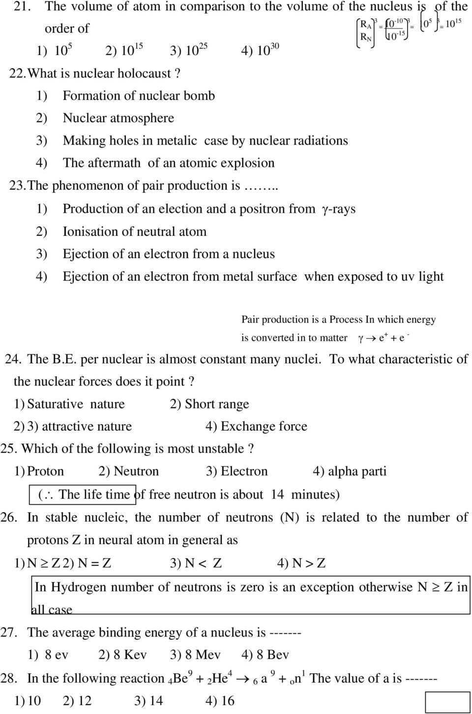 . 1) Production of an election and a positron from γ-rays 2) Ionisation of neutral atom 3) Ejection of an electron from a nucleus 4) Ejection of an electron from metal surface when exposed to uv