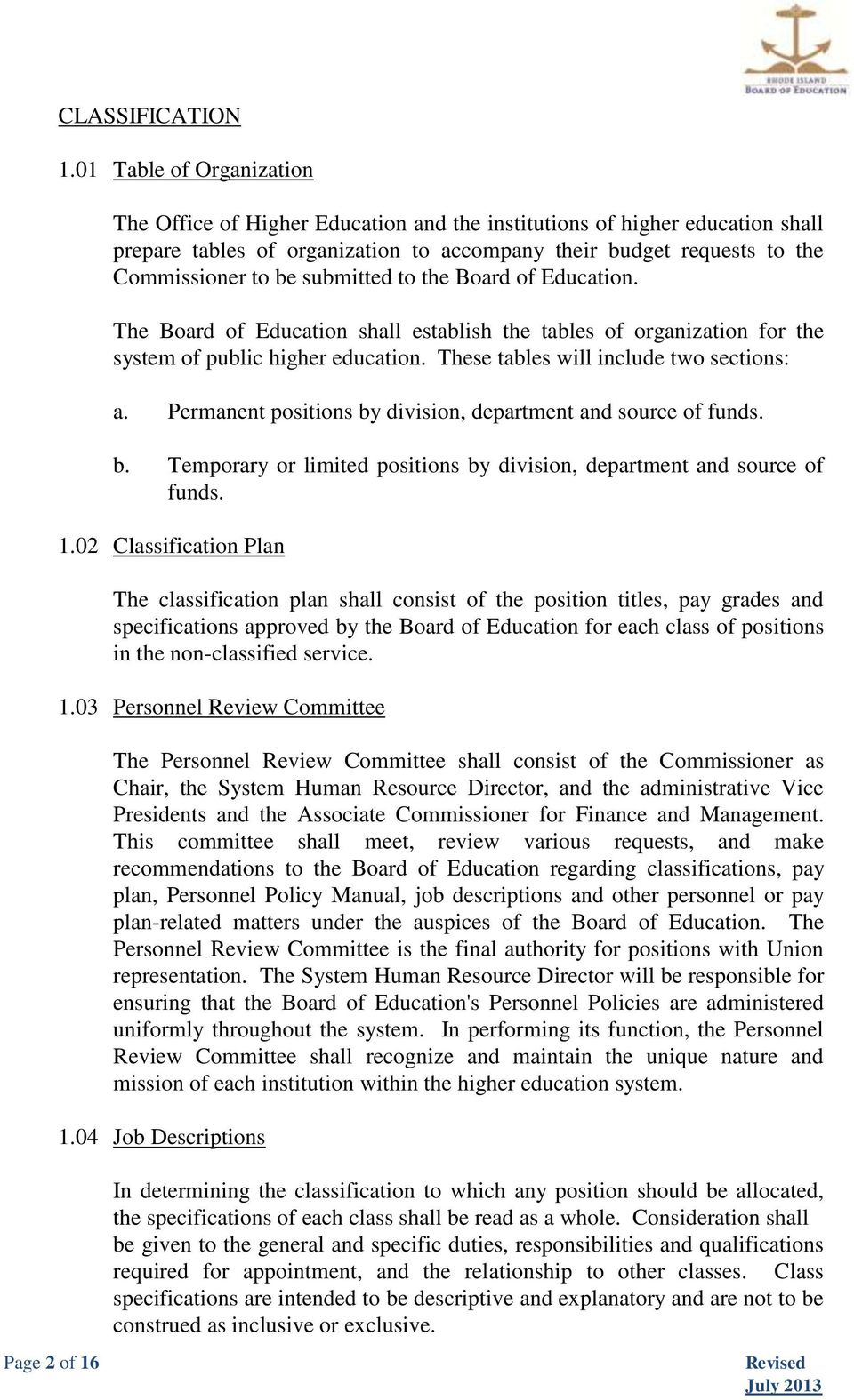 submitted to the Board of Education. The Board of Education shall establish the tables of organization for the system of public higher education. These tables will include two sections: a.