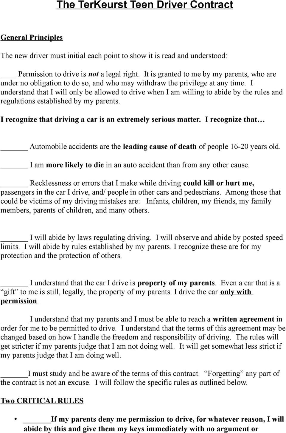 I understand that I will only be allowed to drive when I am willing to abide by the rules and regulations established by my parents. I recognize that driving a car is an extremely serious matter.
