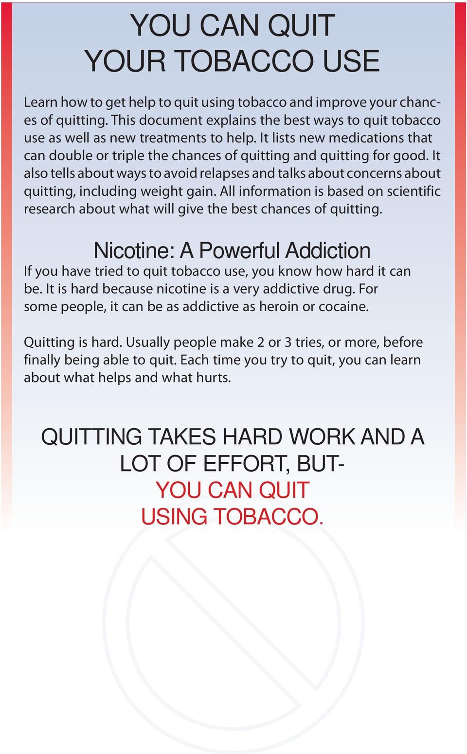 It also tells about ways to avoid relapses and talks about concerns about quitting, including weight gain.