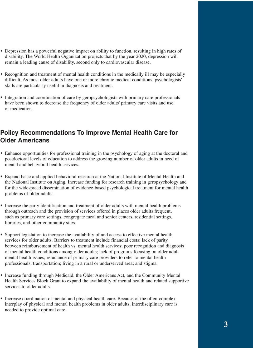 Recognition and treatment of mental health conditions in the medically ill may be especially difficult.