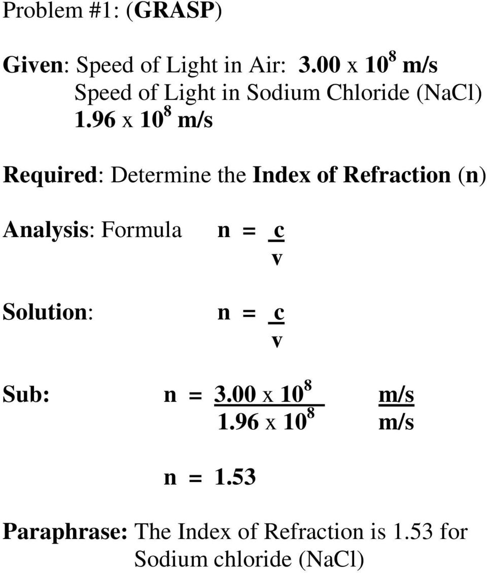 96 x 10 8 m/s Required: Determine the Index of Refraction (n) Analysis: Formula