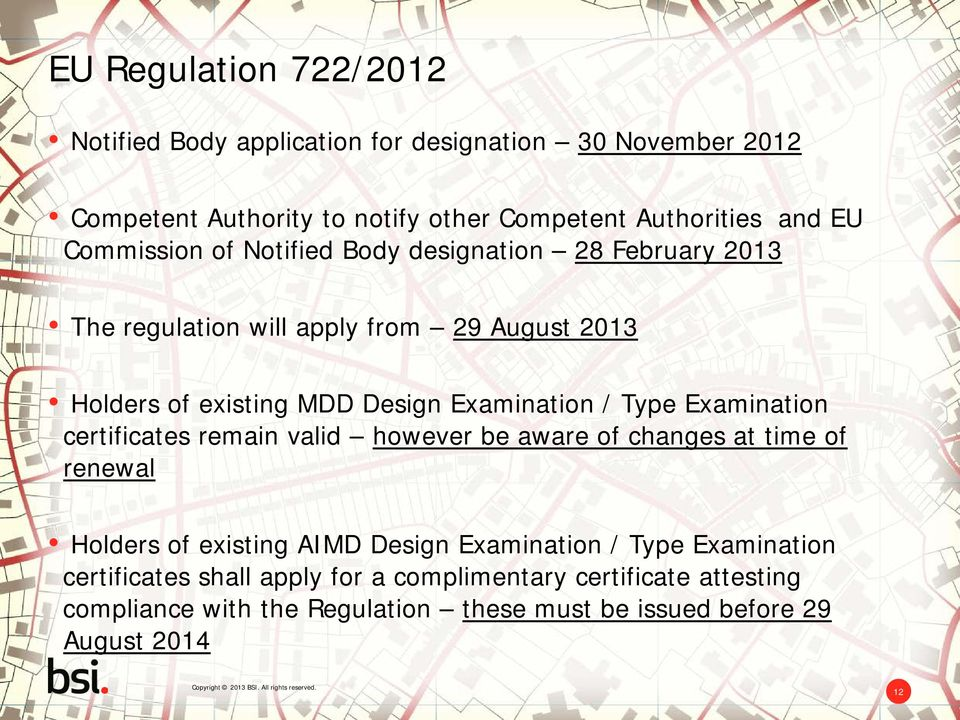 Type Examination certificates remain valid however be aware of changes at time of renewal Holders of existing AIMD Design Examination / Type