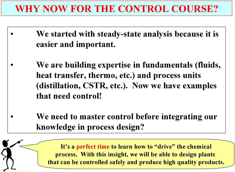 We need to master control before integrating our knowledge in process design?