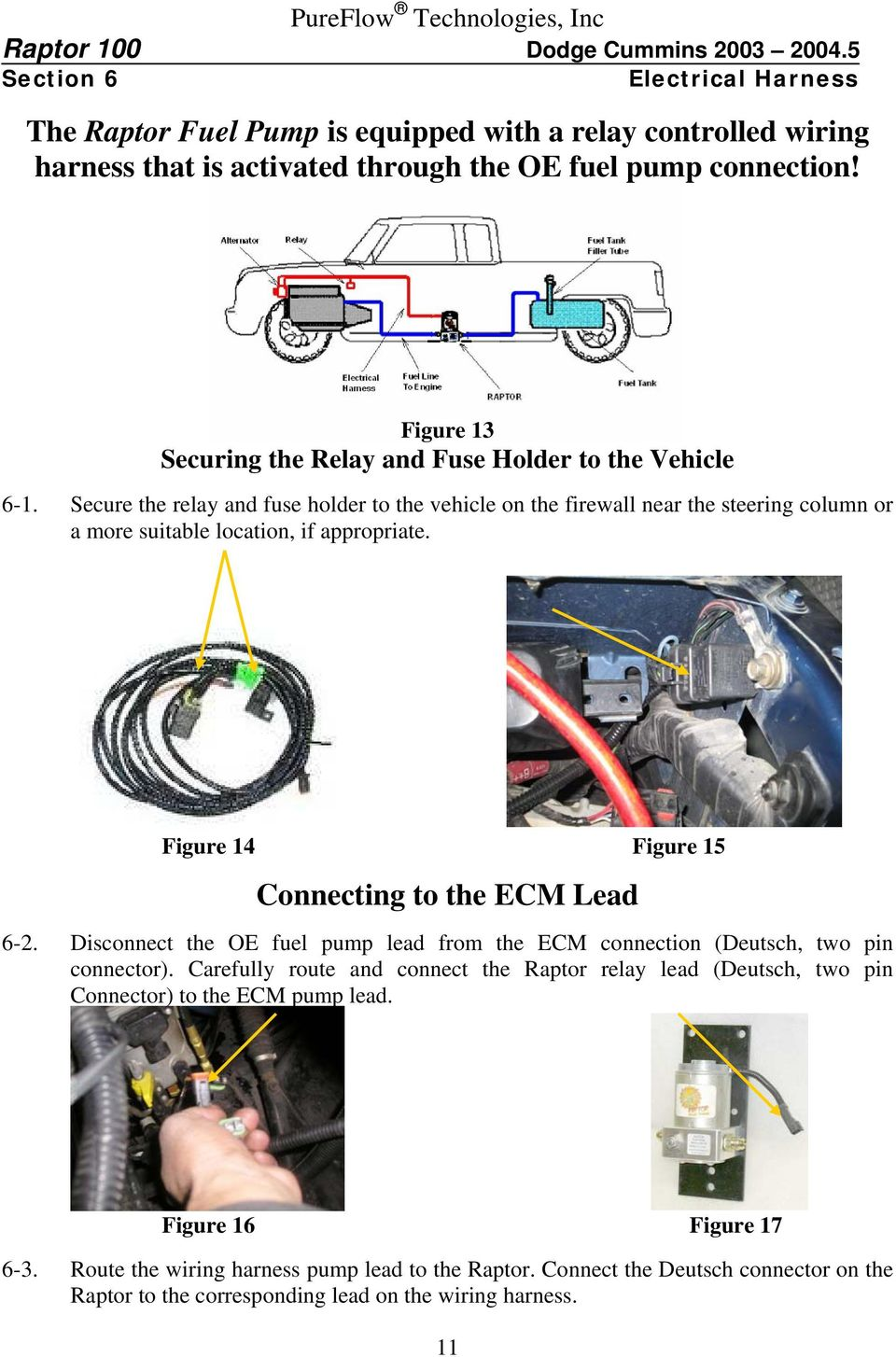 Secure the relay and fuse holder to the vehicle on the firewall near the steering column or a more suitable location, if appropriate. Figure 14 Figure 15 Connecting to the ECM Lead 6-2.