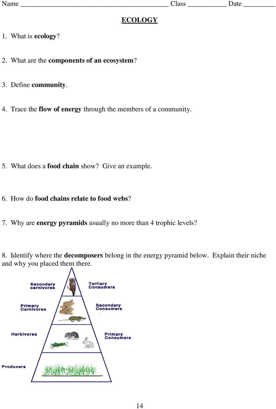 How do food chains relate to food webs? 7. Why are energy pyramids usually no more than 4 trophic levels? 8.