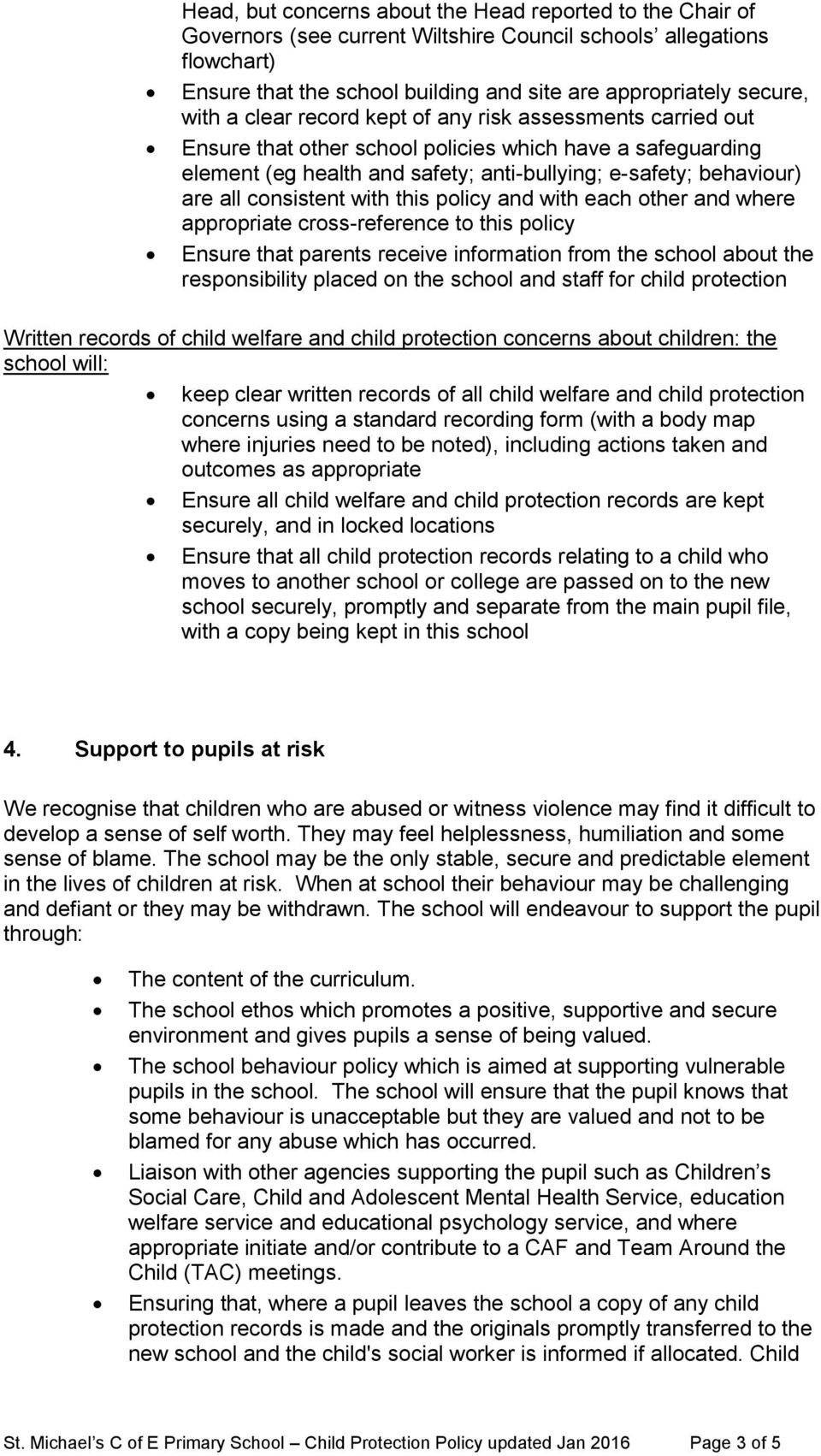 consistent with this policy and with each other and where appropriate cross-reference to this policy Ensure that parents receive information from the school about the responsibility placed on the