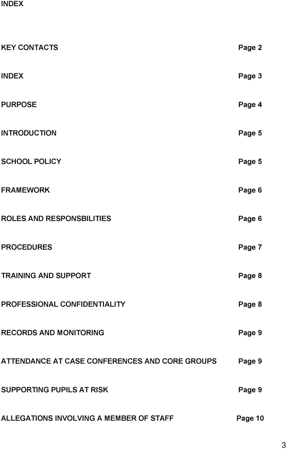 PROFESSIONAL CONFIDENTIALITY Page 8 RECORDS AND MONITORING Page 9 ATTENDANCE AT CASE CONFERENCES