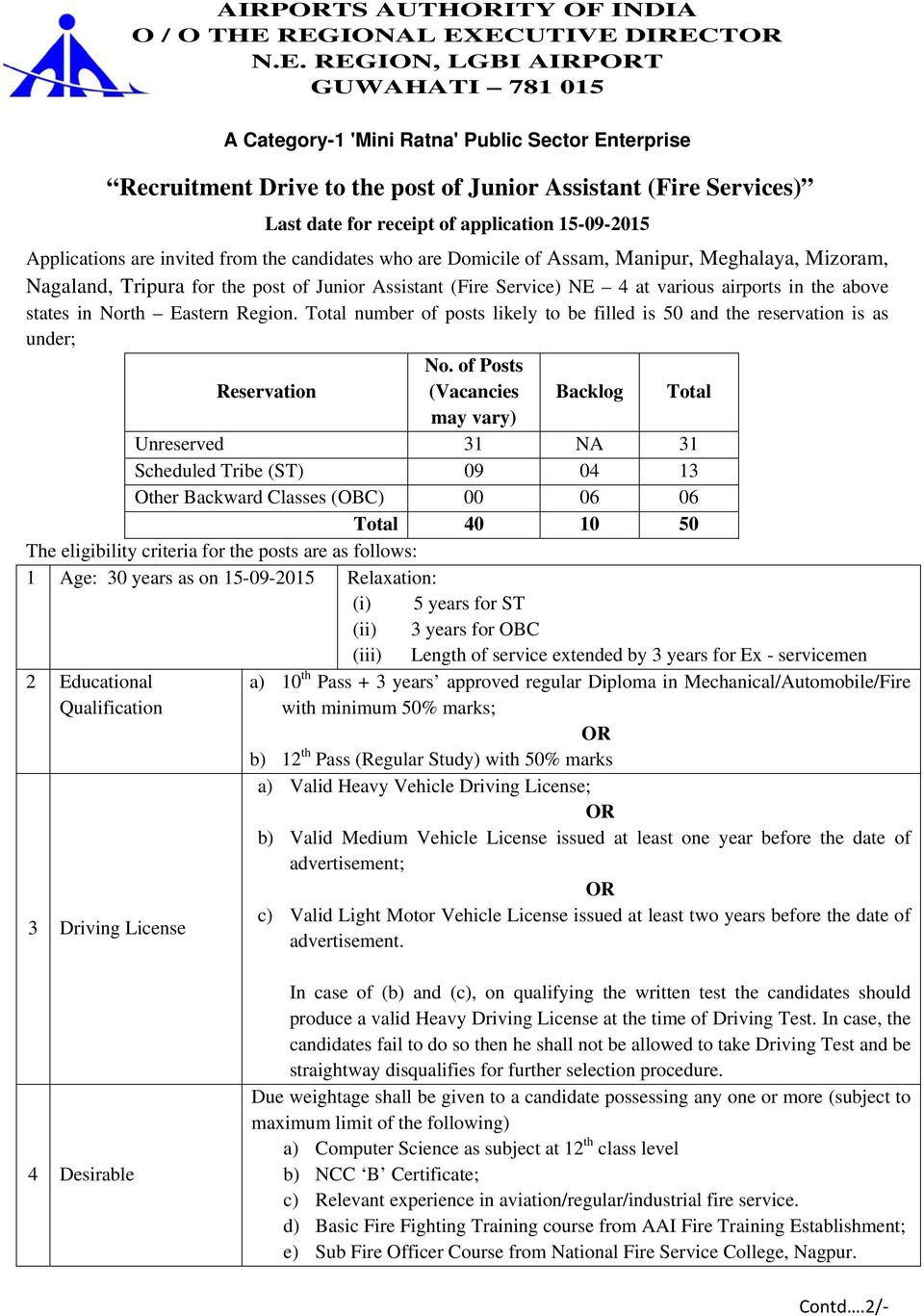 for receipt of application 15-09-2015 Applications are invited from the candidates who are Domicile of Assam, Manipur, Meghalaya, Mizoram, Nagaland, Tripura for the post of Junior Assistant (Fire