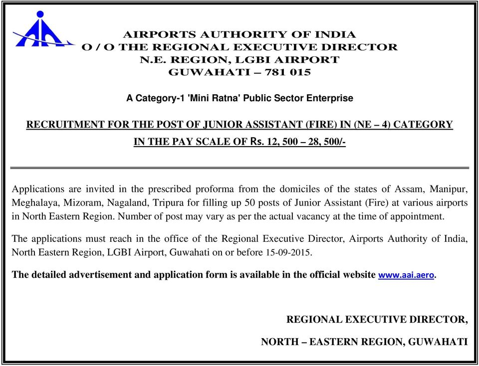 12, 500 28, 500/- Applications are invited in the prescribed proforma from the domiciles of the states of Assam, Manipur, Meghalaya, Mizoram, Nagaland, Tripura for filling up 50 posts of Junior
