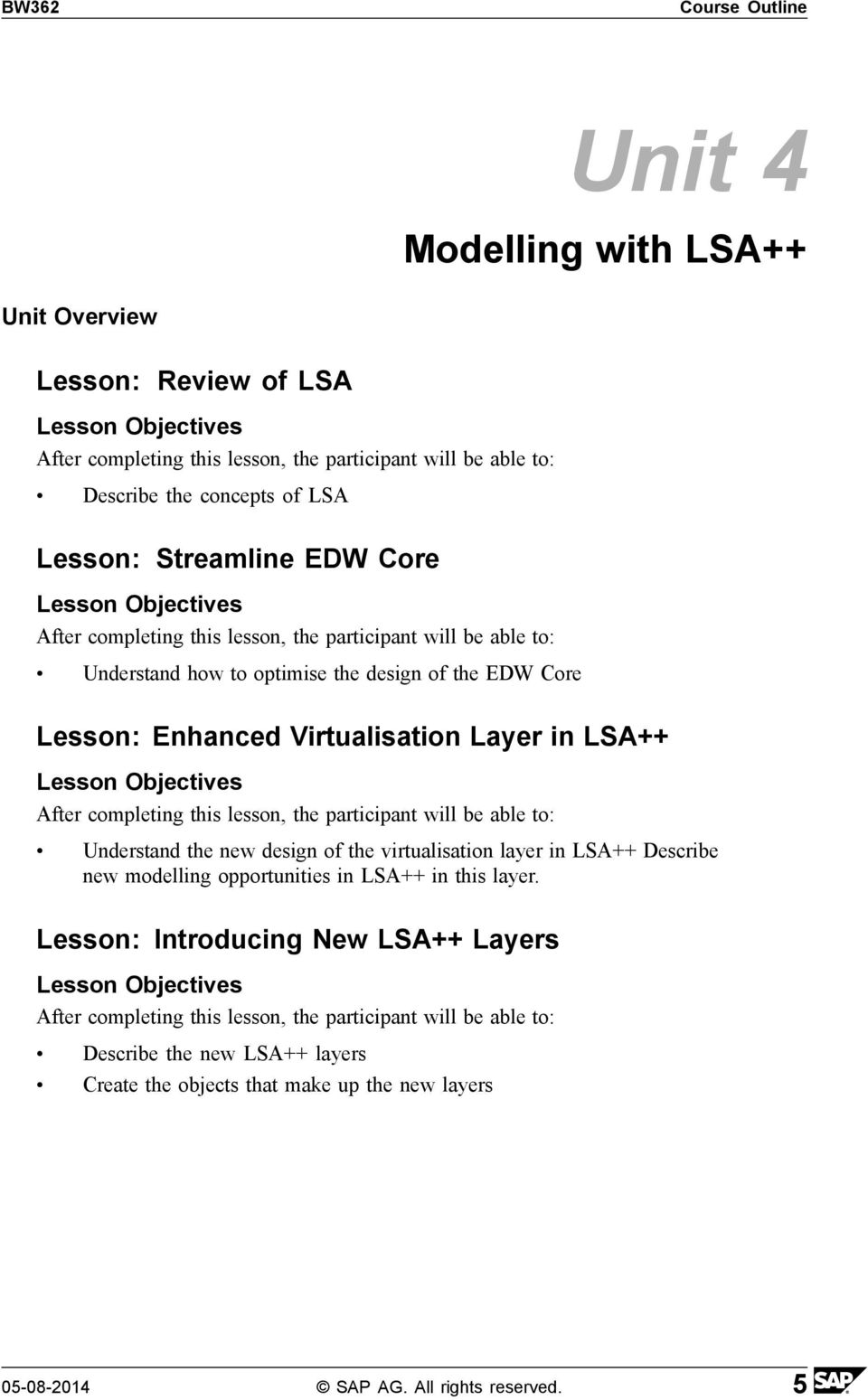 design of the virtualisation layer in LSA++ Describe new modelling opportunities in LSA++ in this layer.