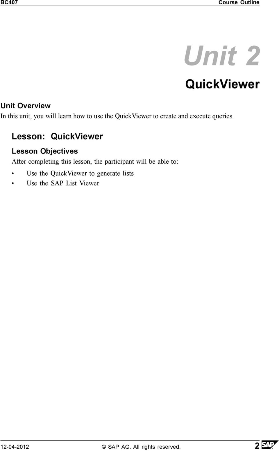 Lesson: QuickViewer Use the QuickViewer to generate lists