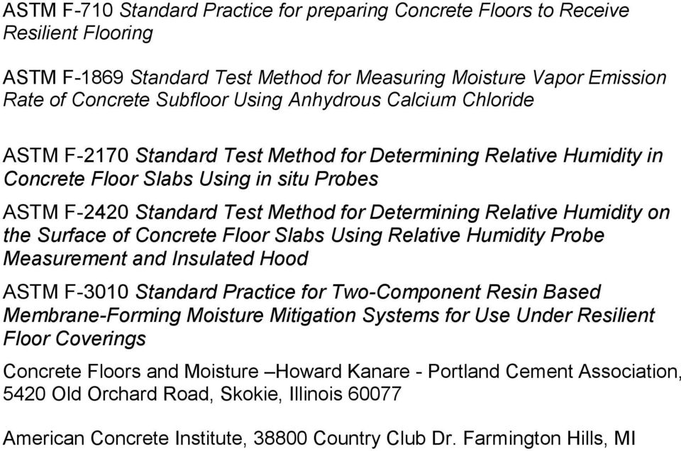 Humidity on the Surface of Concrete Floor Slabs Using Relative Humidity Probe Measurement and Insulated Hood ASTM F-3010 Standard Practice for Two-Component Resin Based Membrane-Forming Moisture
