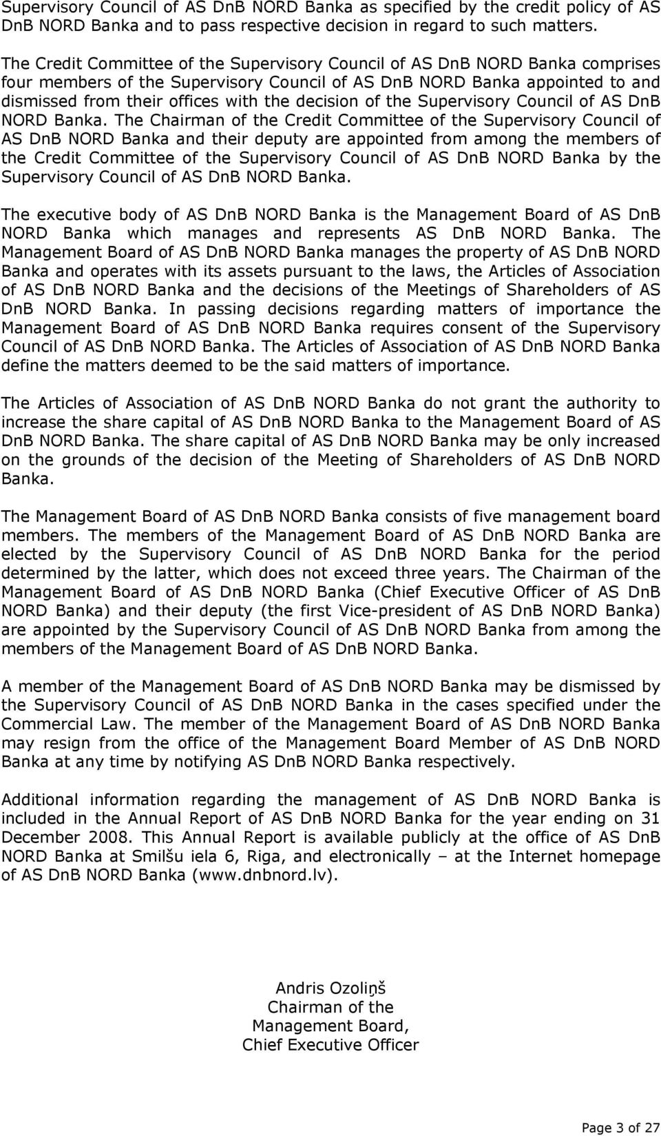 decision of the Supervisory Council of AS DnB NORD Banka.