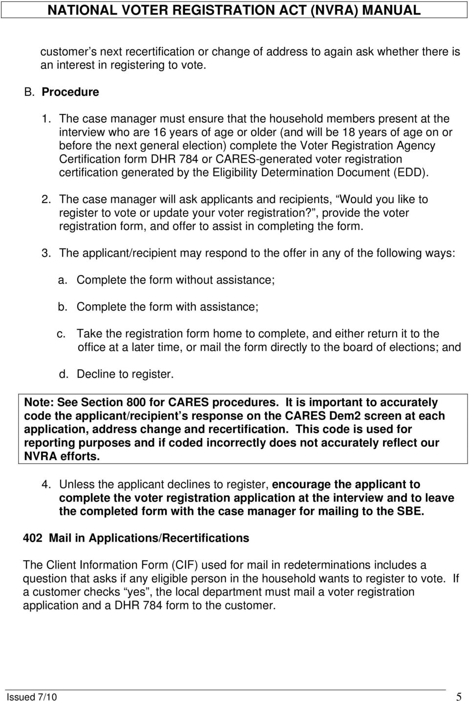 Voter Registration Agency Certification form DHR 784 or CARES-generated voter registration certification generated by the Eligibility Determination Document (EDD). 2.