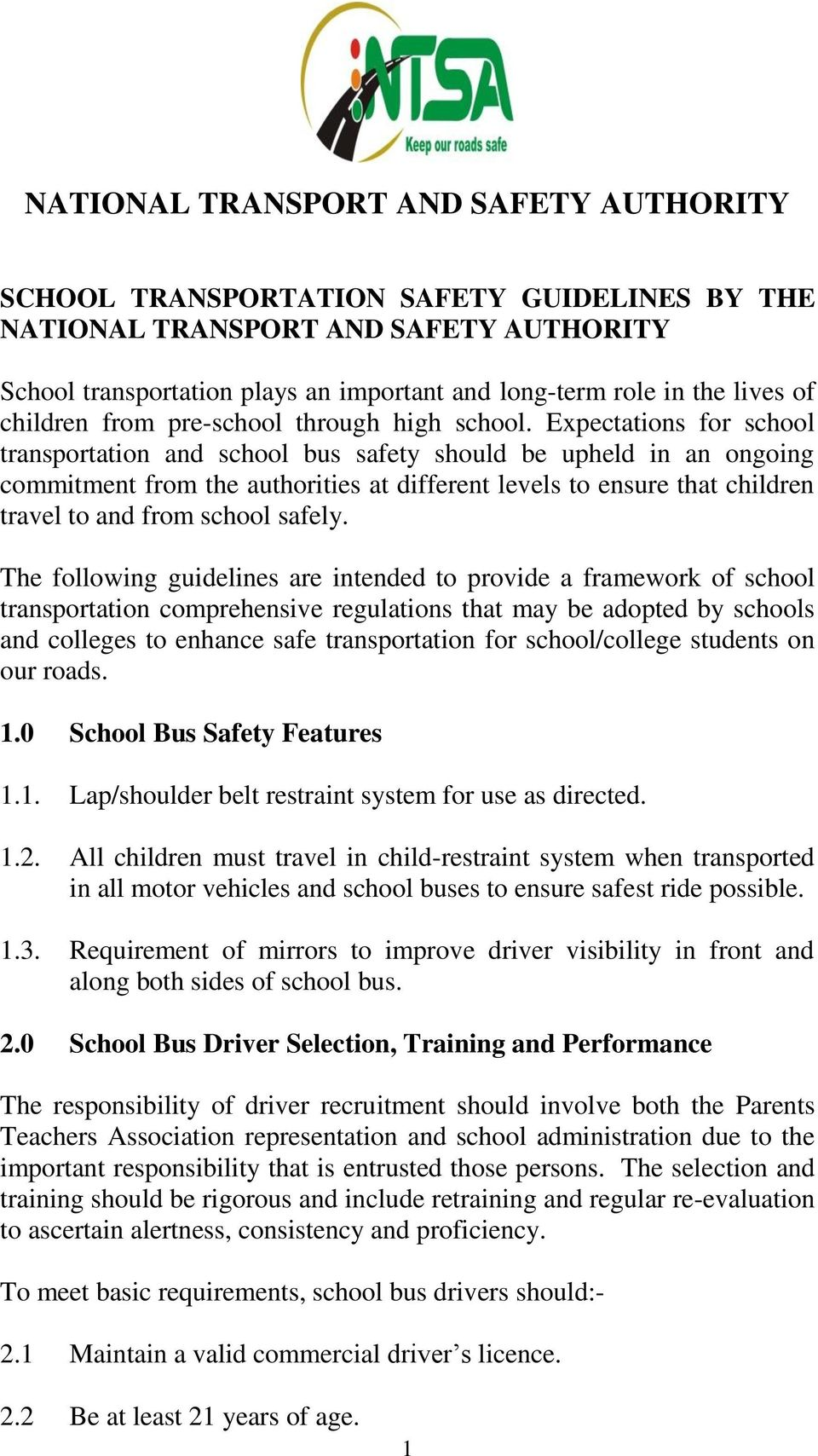 Expectations for school transportation and school bus safety should be upheld in an ongoing commitment from the authorities at different levels to ensure that children travel to and from school