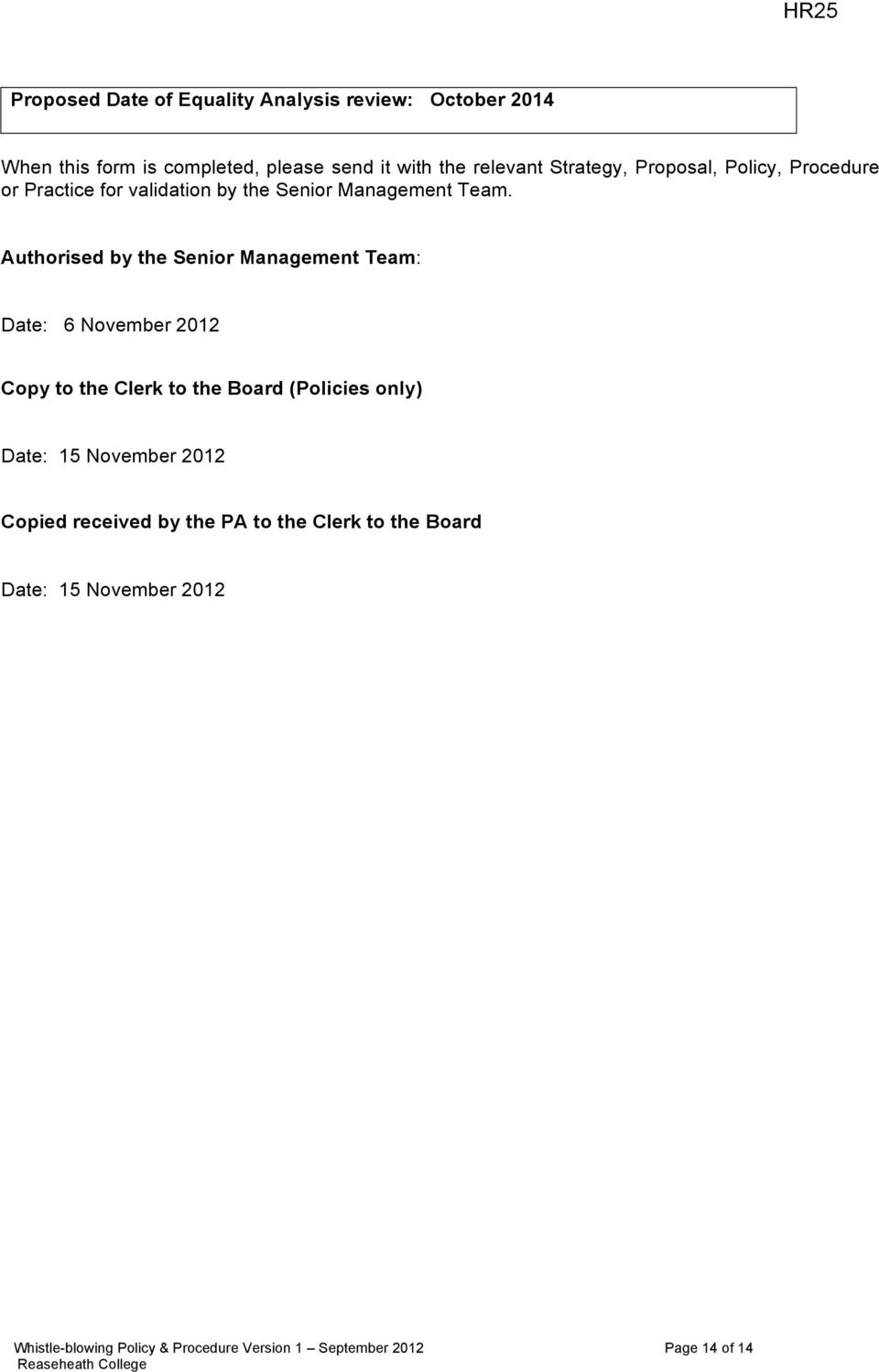 Authorised by the Senior Management Team: Date: 6 November 2012 Copy to the Clerk to the Board (Policies only) Date: 15