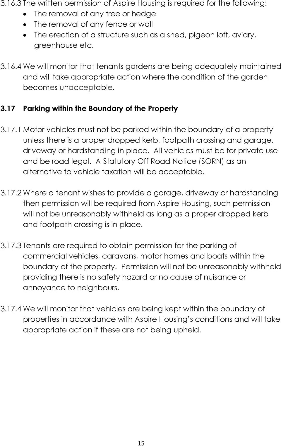 17.1 Motor vehicles must not be parked within the boundary of a property unless there is a proper dropped kerb, footpath crossing and garage, driveway or hardstanding in place.