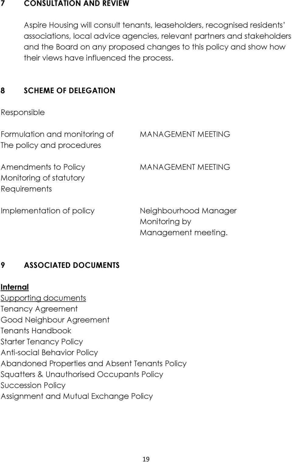 8 SCHEME OF DELEGATION Responsible Formulation and monitoring of The policy and procedures MANAGEMENT MEETING Amendments to Policy Monitoring of statutory Requirements MANAGEMENT MEETING