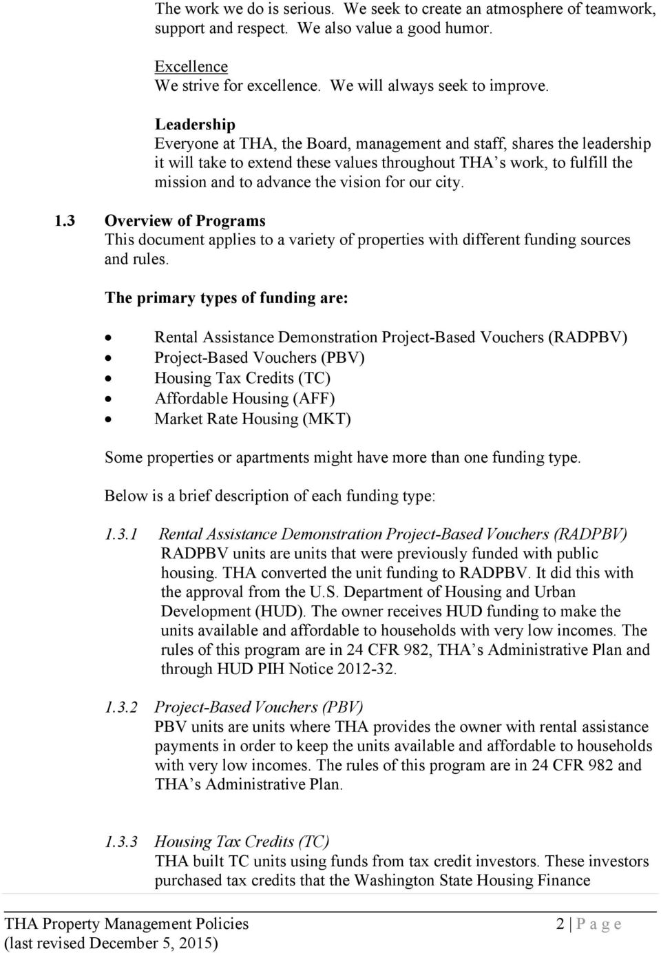 city. 1.3 Overview of Programs This document applies to a variety of properties with different funding sources and rules.