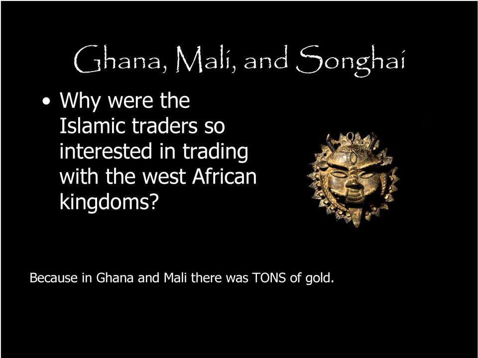 trading with the west African kingdoms?