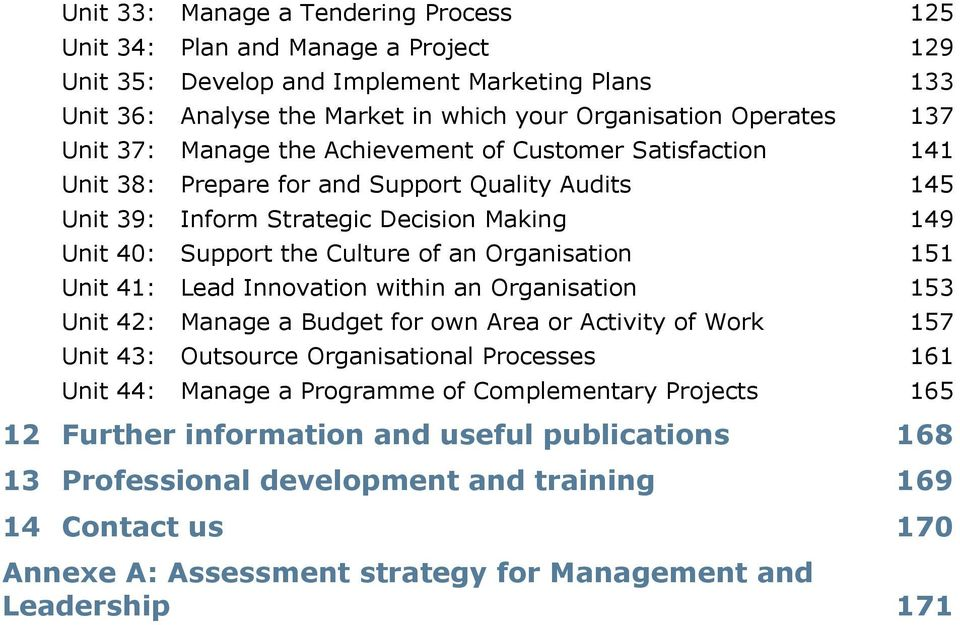 Organisation 151 Unit 41: Lead Innovation within an Organisation 153 Unit 42: Manage a Budget for own Area or Activity of Work 157 Unit 43: Outsource Organisational Processes 161 Unit 44: Manage a