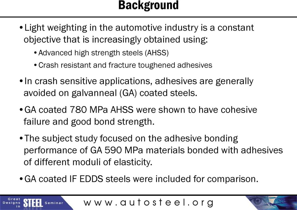 coated steels. GA coated 780 MPa AHSS were shown to have cohesive failure and good bond strength.