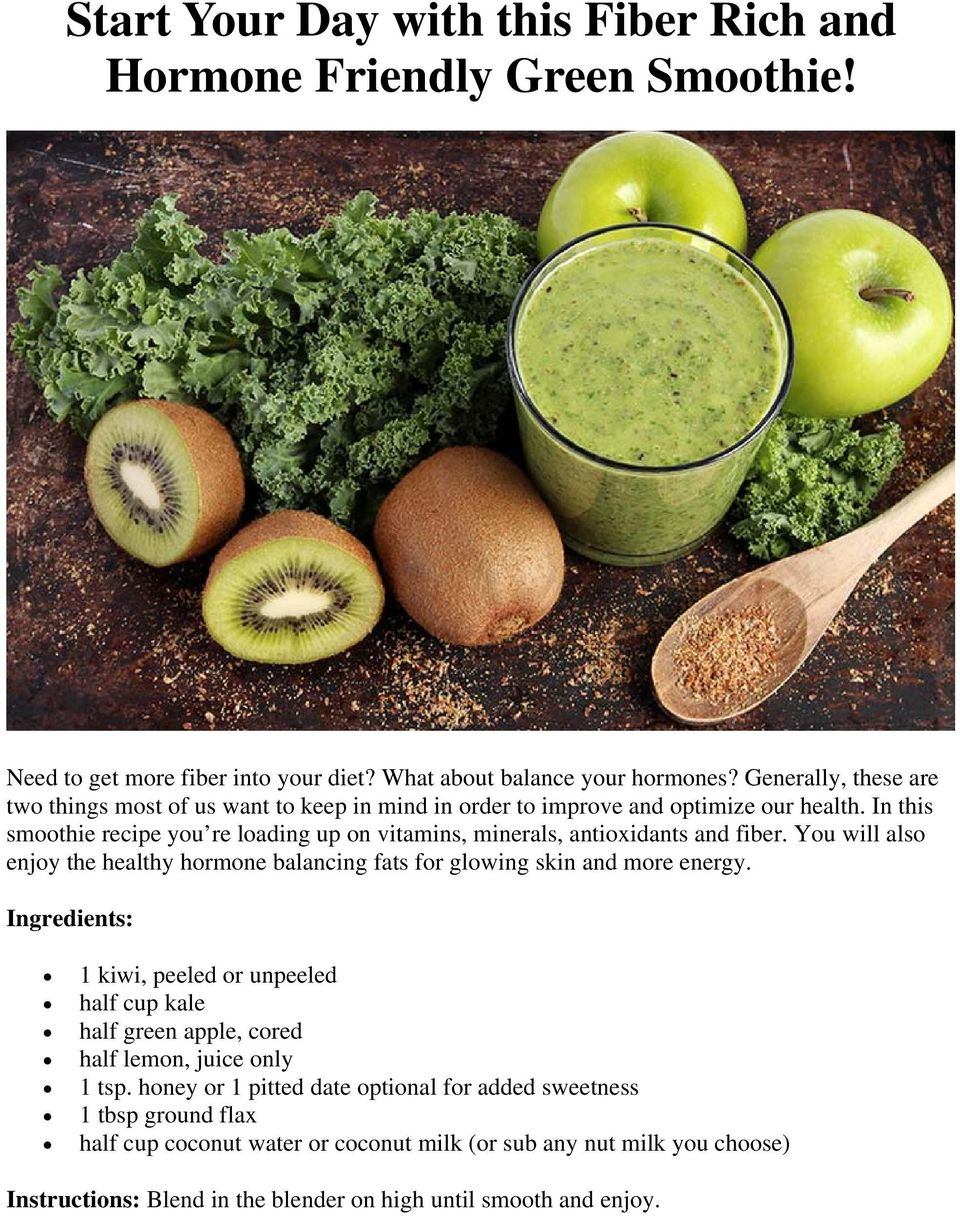 In this smoothie recipe you re loading up on vitamins, minerals, antioxidants and fiber. You will also enjoy the healthy hormone balancing fats for glowing skin and more energy.