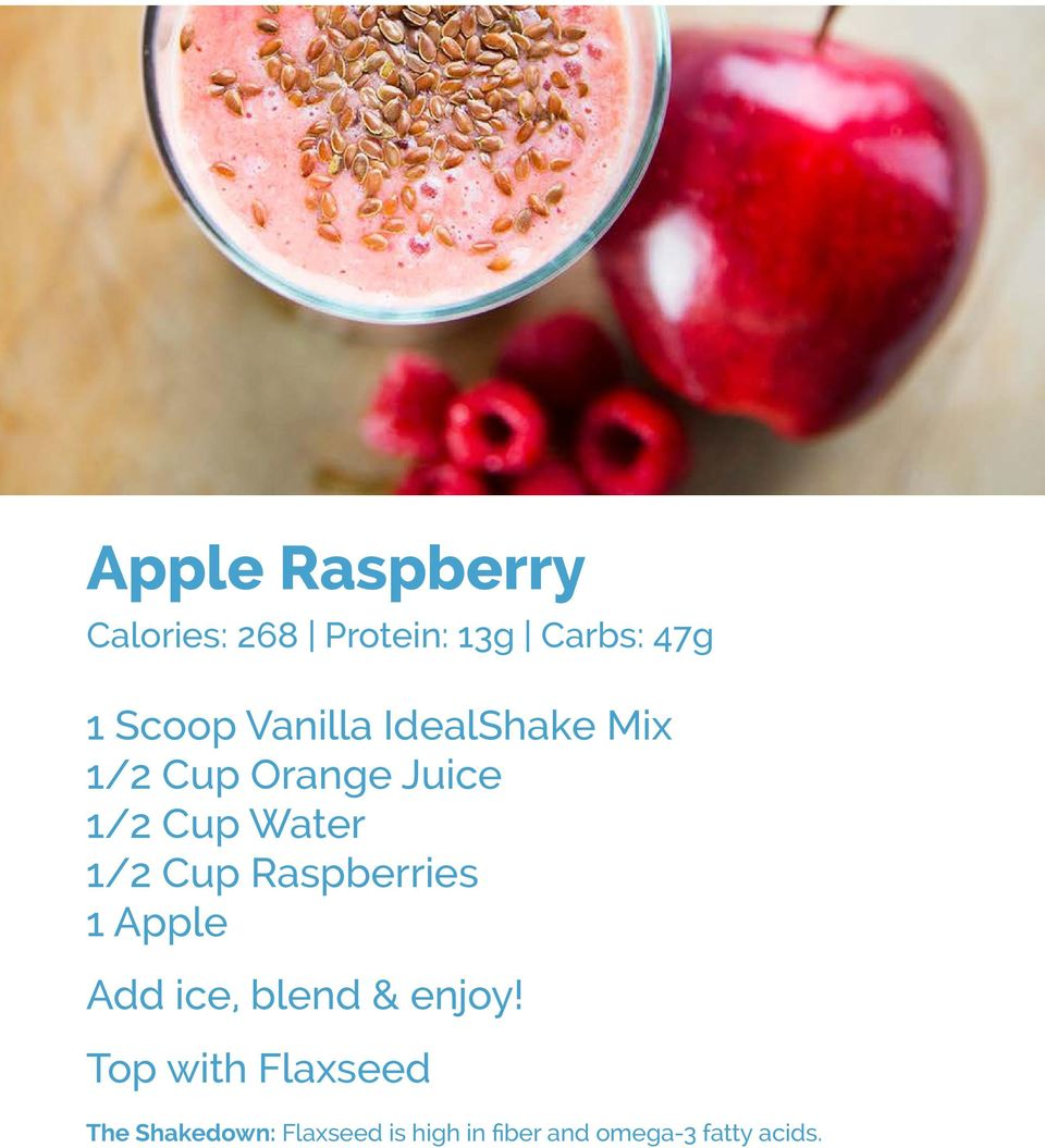 Water 1/2 Cup Raspberries 1 Apple Top with Flaxseed The