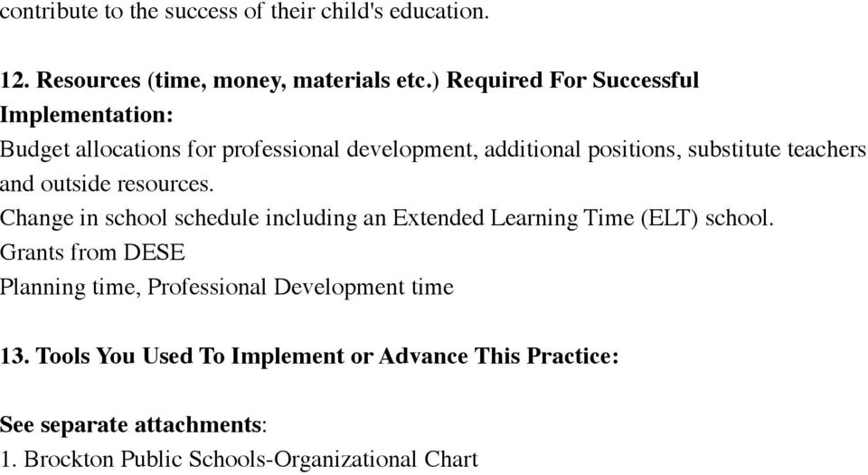 teachers and outside resources. Change in school schedule including an Extended Learning Time (ELT) school.