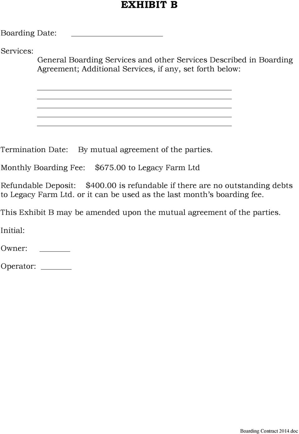 00 to Legacy Farm Ltd Refundable Deposit: $400.00 is refundable if there are no outstanding debts to Legacy Farm Ltd.
